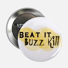 "Buzz Kill 2.25"" Button"