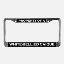 Property of White-Bellied Caique License Frame