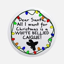 Dear Santa White Bellied Caique Christmas Ornament