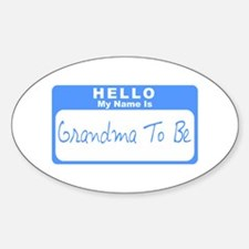 My Name Is Grandma To Be (Blue) Oval Decal