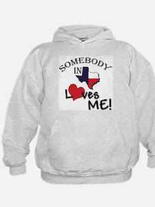 Somebody in Texas Loves Me Hoodie