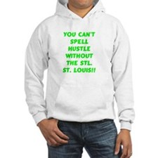 CANT SPELL HUSTLE W/OUT THE STL! Hoodie