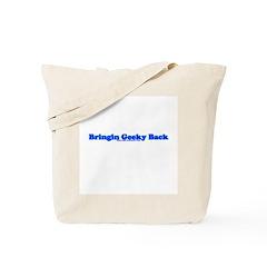 Bringin Geeky Back Tote Bag