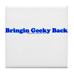 Bringin Geeky Back Tile Coaster