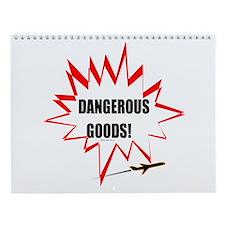 DANGEROUS GOODS! Wall Calendar
