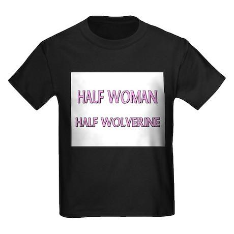 Half Woman Half Wolverine Kids Dark T-Shirt