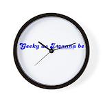 Geeky As I Wanna Be Wall Clock
