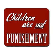 Children Are Not Punishment Mousepad