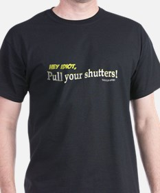Pull Your Shutters! T-Shirt