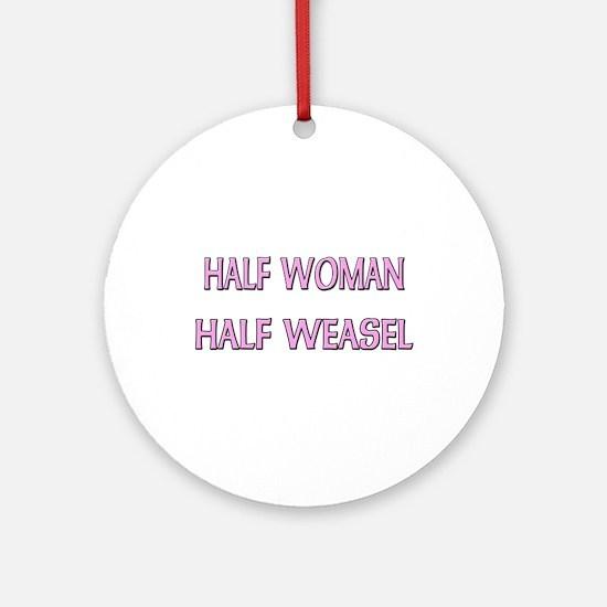 Half Woman Half Weasel Ornament (Round)