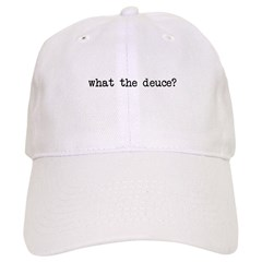 What the Deuce? Baseball Cap