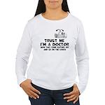 Trust me I'm a Doctor Women's Long Sleeve T-Shirt