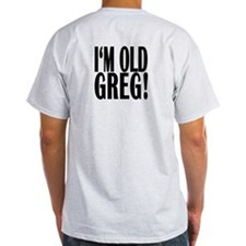 FRONT OLD GREG T-Shirt