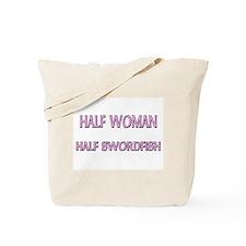 Half Woman Half Swordfish Tote Bag