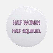 Half Woman Half Squirrel Ornament (Round)