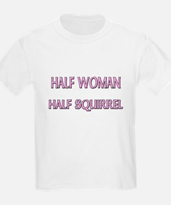 Half Woman Half Squirrel T-Shirt