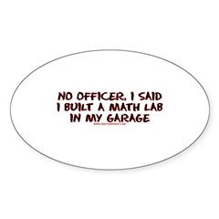 No Officer I Built A Math Lab Oval Sticker (10 pk)
