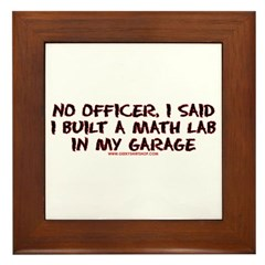 No Officer I Built A Math Lab Framed Tile
