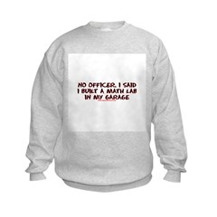 No Officer I Built A Math Lab Kids Sweatshirt