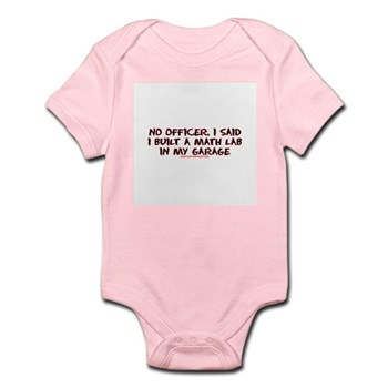 No Officer I Built A Math Lab Infant Bodysuit | Gifts For A Geek | Geek T-Shirts