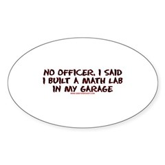 No Officer I Built A Math Lab Oval Sticker