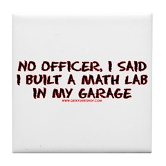 No Officer I Built A Math Lab Tile Coaster