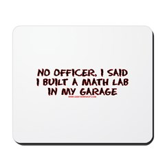 No Officer I Built A Math Lab Mousepad