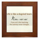 Life is like a dogsled team Framed Tile