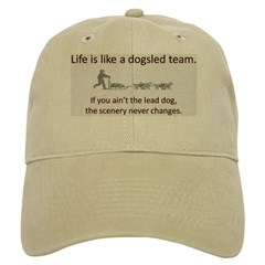 Life is like a dogsled team Baseball Cap