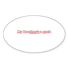 My Brother's A Geek Oval Sticker (50 pk)