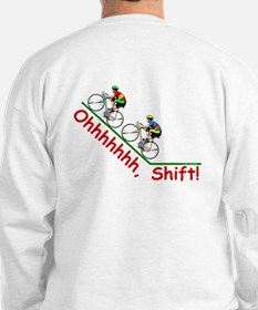 Ohhhhh, Shift Sweatshirt