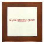 My Mama's A Geek Framed Tile