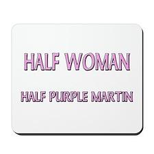 Half Woman Half Purple Martin Mousepad