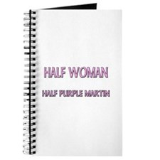 Half Woman Half Purple Martin Journal