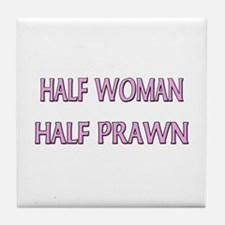 Half Woman Half Prawn Tile Coaster