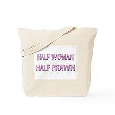 Half Woman Half Prawn Tote Bag