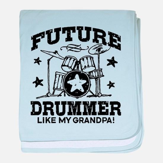 Future Drummer Like My Grandpa baby blanket