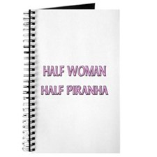 Half Woman Half Piranha Journal