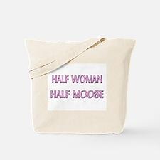 Half Woman Half Moose Tote Bag