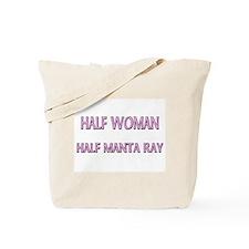 Half Woman Half Manta Ray Tote Bag