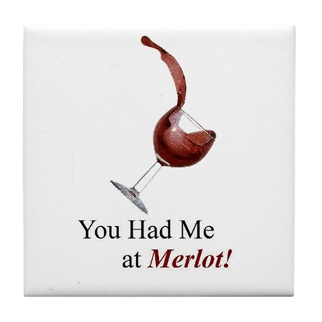 You Had Me at Merlot! Tile Coaster