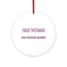 Half Woman Half Howler Monkey Ornament (Round)