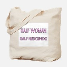 Half Woman Half Hedgehog Tote Bag