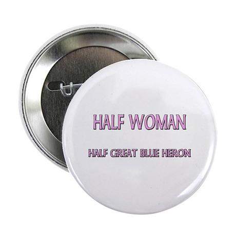 "Half Woman Half Great Blue Heron 2.25"" Button"