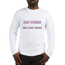 Half Woman Half Gray Whale Long Sleeve T-Shirt