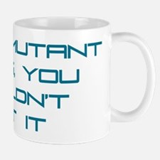 It's a Mutant Thing Mug