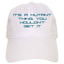 It's a Mutant Thing Baseball Cap