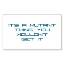 It's a Mutant Thing Rectangle Sticker 50 pk)