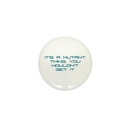 It's a Mutant Thing Mini Button (10 pack)