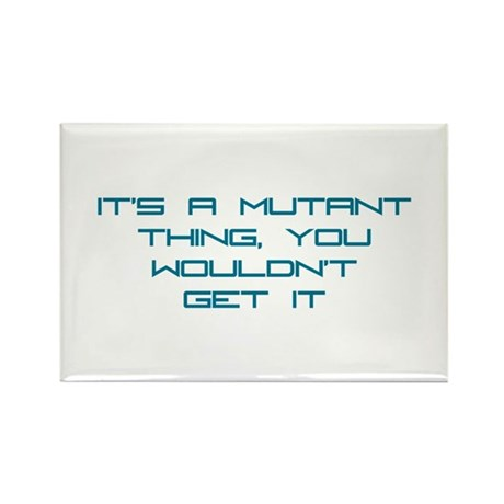 It's a Mutant Thing Rectangle Magnet (10 pack)